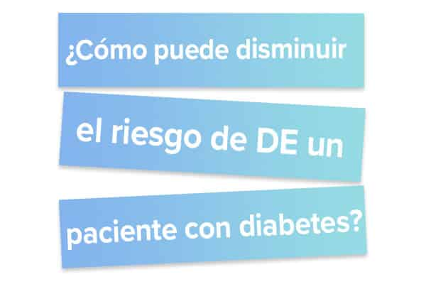 Cómo puede disminuir el riesgo de DE un paciente con diabetes