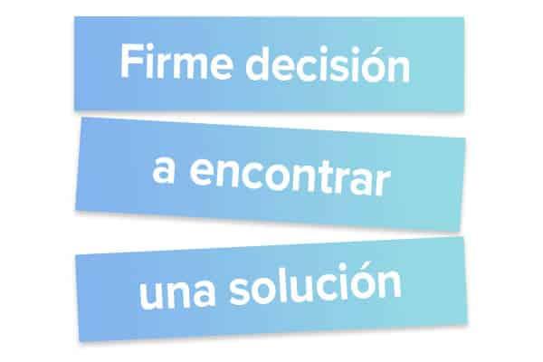 Firme decisión a encontrar una solución