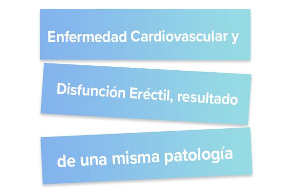 Enfermedad Cardiovascular y Disfuncion Erectil resultado de una misma patologia
