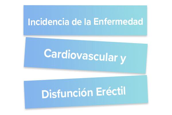 Incidencia de la Enfermedad Cardiovascular y Disfuncion Erectil